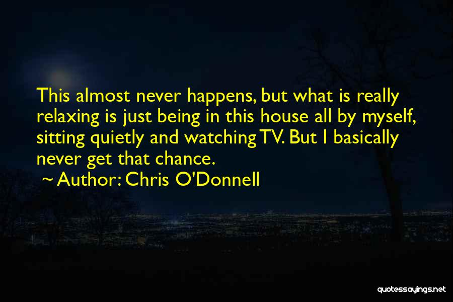 Chris O'Donnell Quotes 919877