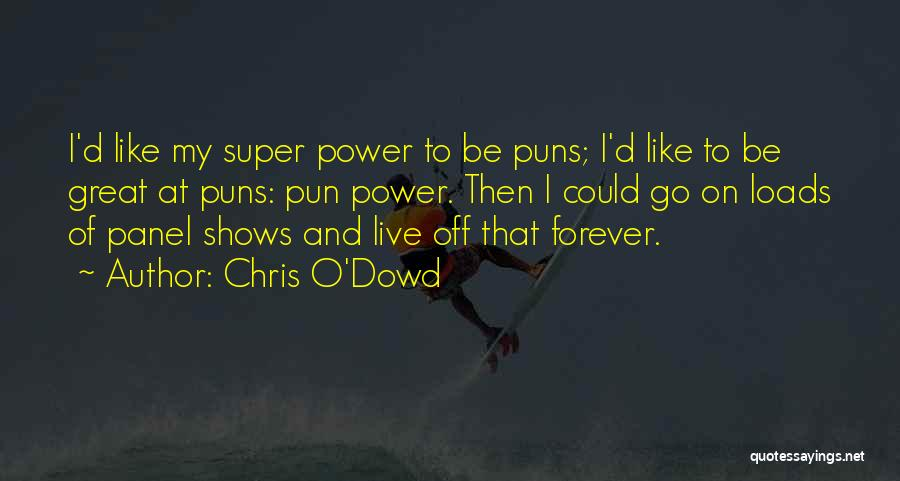 Chris O'Dowd Quotes 1968845