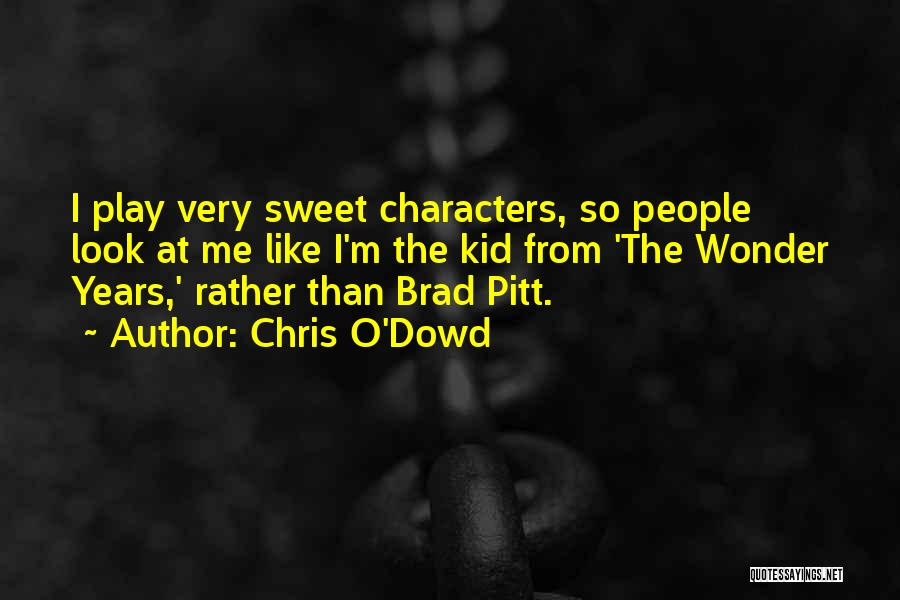 Chris O'Dowd Quotes 2090959