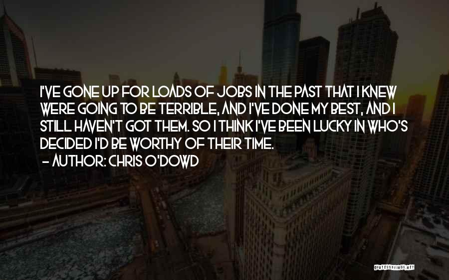 Chris O'Dowd Quotes 2199194