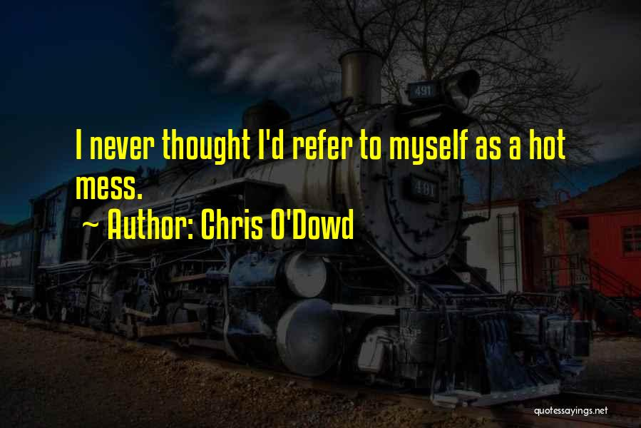 Chris O'Dowd Quotes 527861