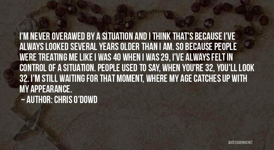 Chris O'Dowd Quotes 601448