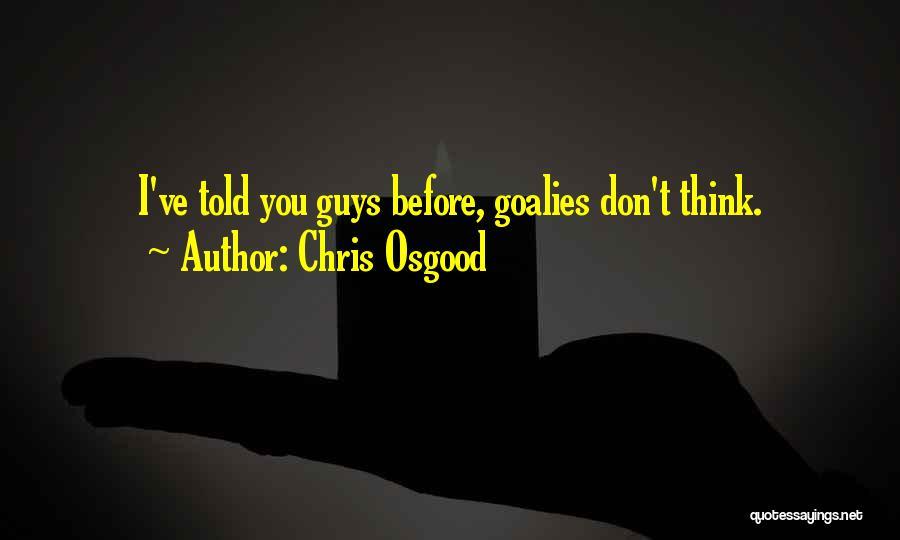 Chris Osgood Quotes 1718982
