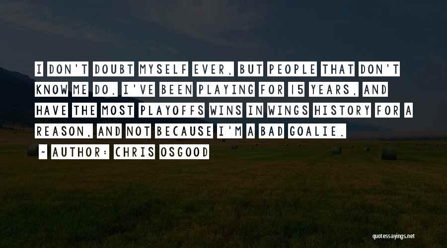 Chris Osgood Quotes 1903621