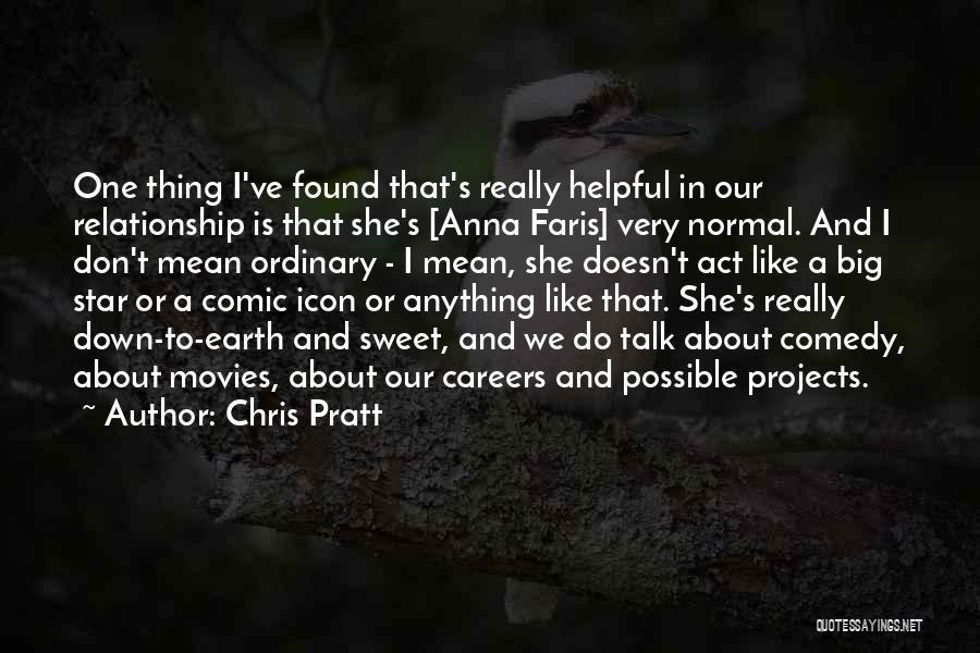 Chris Pratt Anna Faris Quotes By Chris Pratt