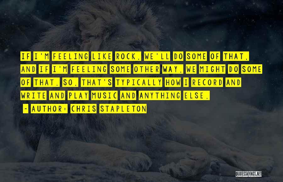 Chris Stapleton Quotes 391482