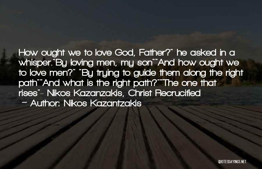 Christ Recrucified Quotes By Nikos Kazantzakis