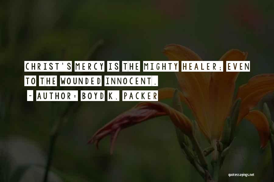 Christ The Healer Quotes By Boyd K. Packer