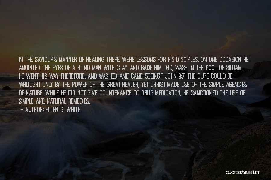 Christ The Healer Quotes By Ellen G. White