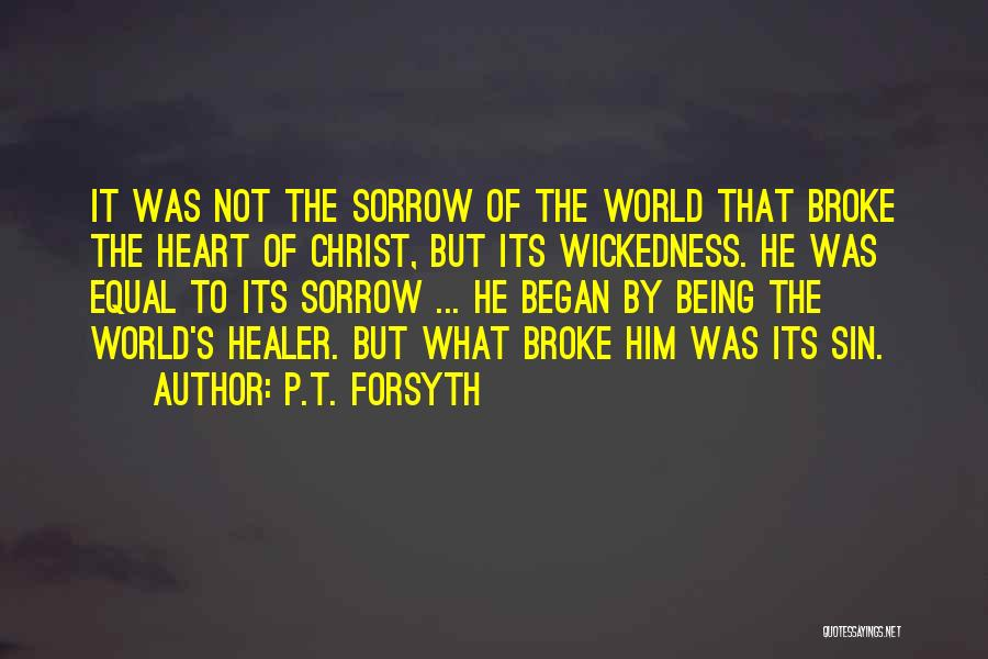 Christ The Healer Quotes By P.T. Forsyth