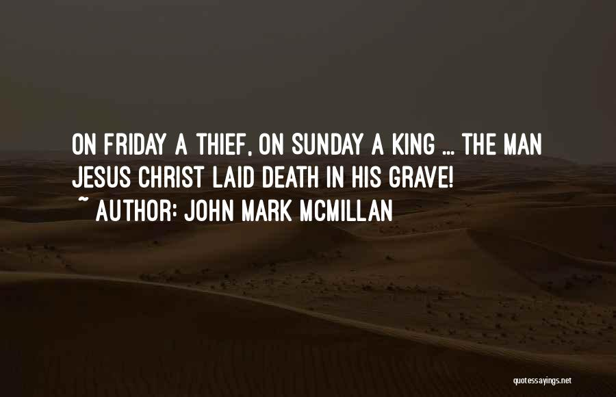 Christ The King Sunday Quotes By John Mark McMillan