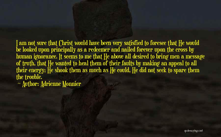 Christ The Redeemer Quotes By Adrienne Monnier