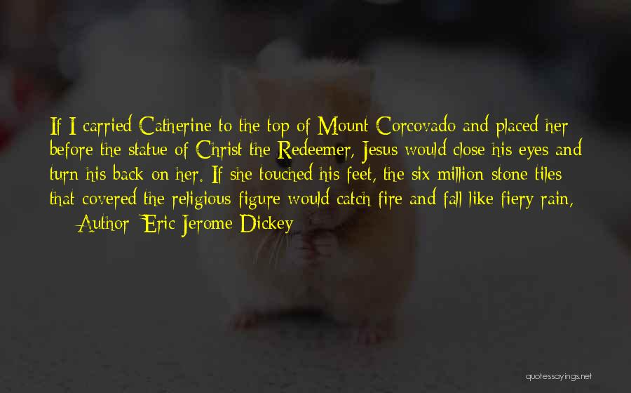 Christ The Redeemer Quotes By Eric Jerome Dickey