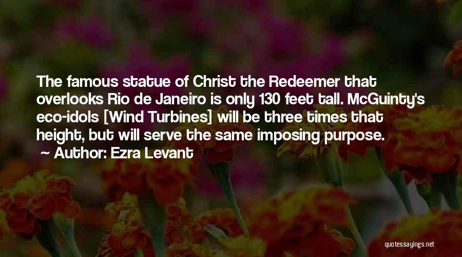 Christ The Redeemer Quotes By Ezra Levant