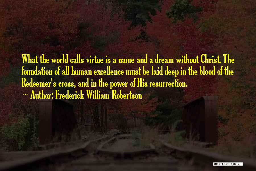 Christ The Redeemer Quotes By Frederick William Robertson