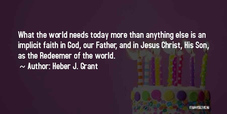 Christ The Redeemer Quotes By Heber J. Grant