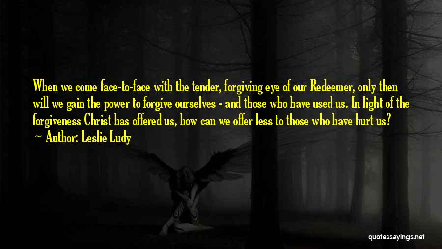 Christ The Redeemer Quotes By Leslie Ludy