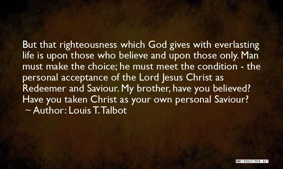 Christ The Redeemer Quotes By Louis T. Talbot