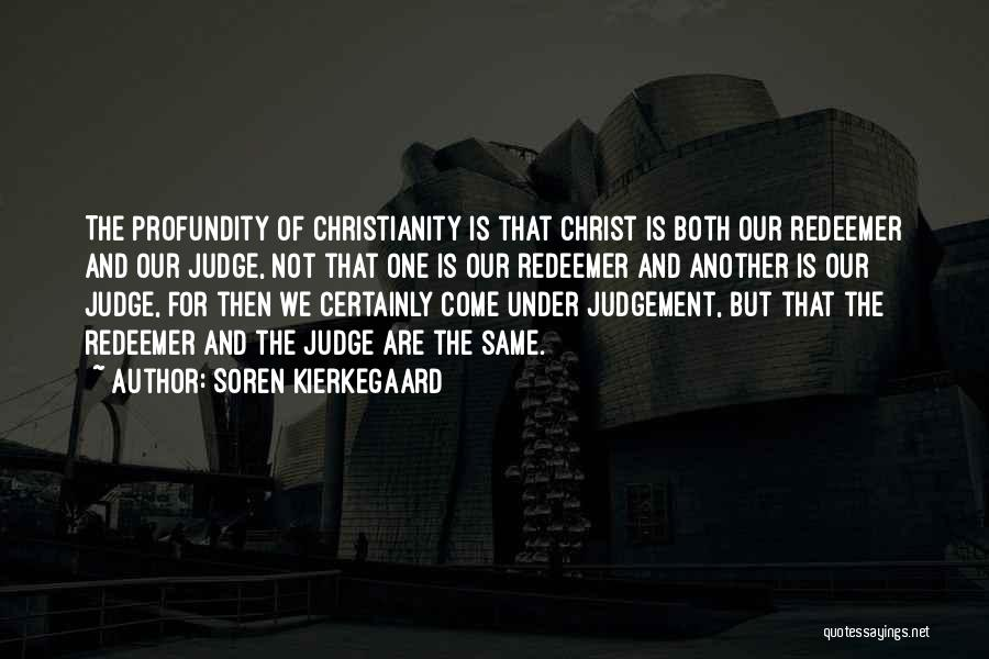 Christ The Redeemer Quotes By Soren Kierkegaard