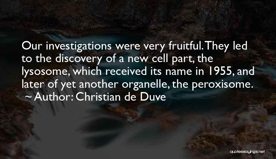 Christian De Duve Quotes 1060015
