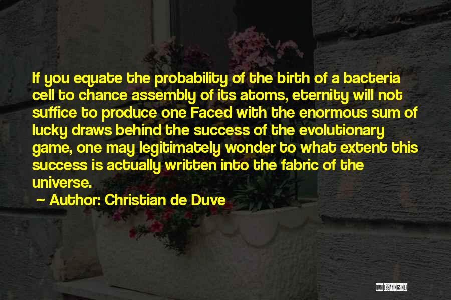 Christian De Duve Quotes 1400208