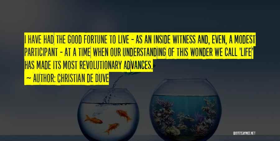 Christian De Duve Quotes 2013708