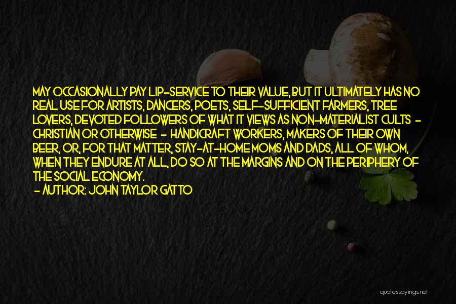 Christian Lovers Quotes By John Taylor Gatto