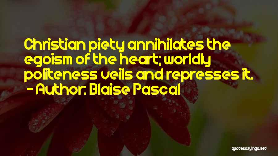 Christian Piety Quotes By Blaise Pascal