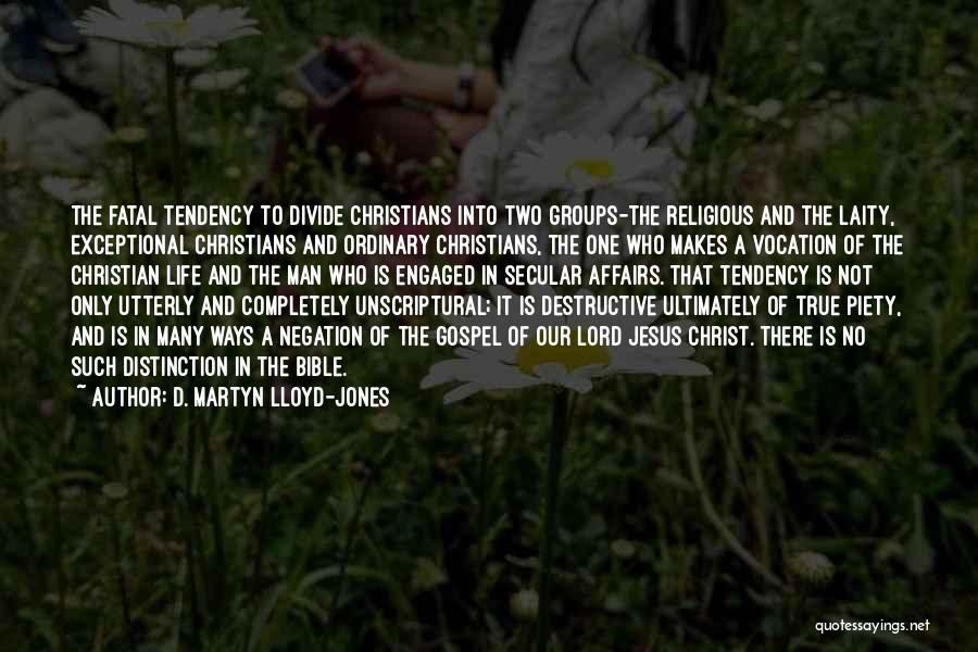 Christian Piety Quotes By D. Martyn Lloyd-Jones