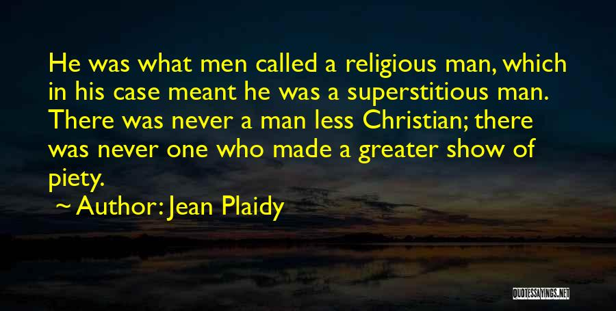 Christian Piety Quotes By Jean Plaidy