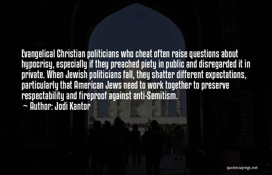Christian Piety Quotes By Jodi Kantor