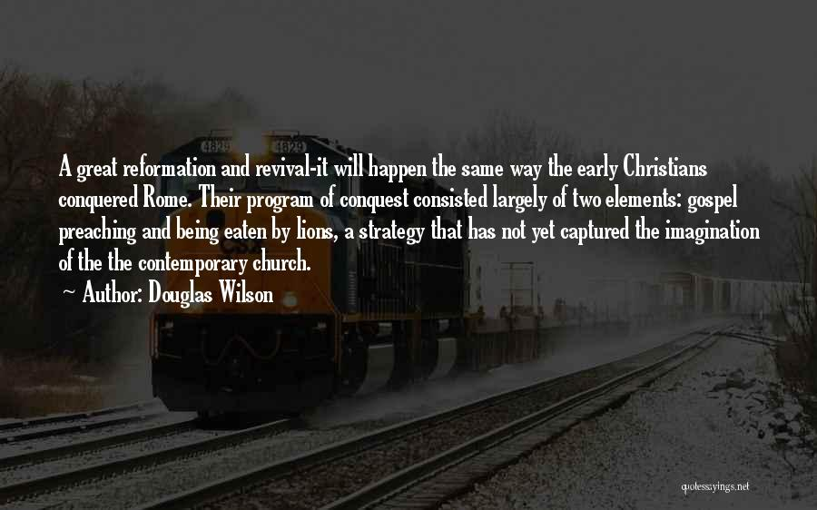 Christian Preaching Quotes By Douglas Wilson