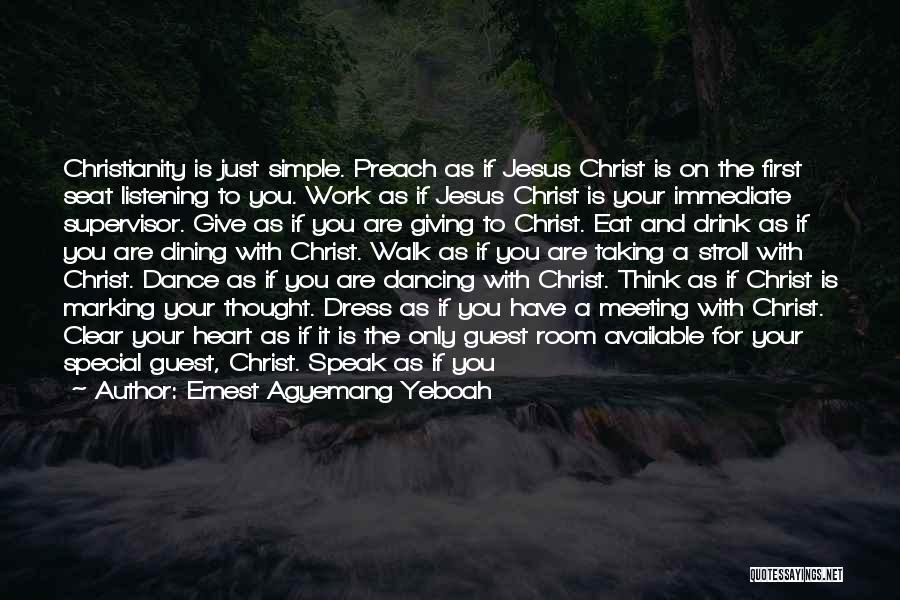 Christian Preaching Quotes By Ernest Agyemang Yeboah