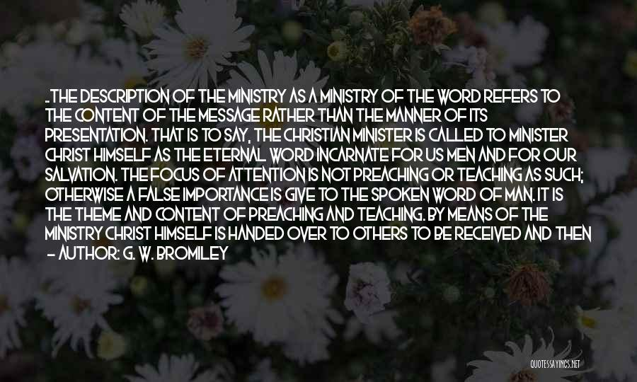 Christian Preaching Quotes By G. W. Bromiley