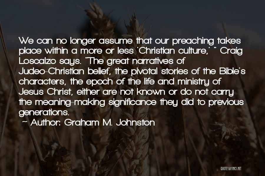 Christian Preaching Quotes By Graham M. Johnston