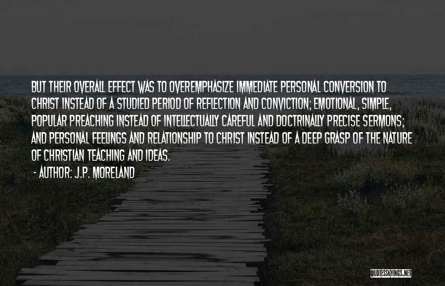Christian Preaching Quotes By J.P. Moreland