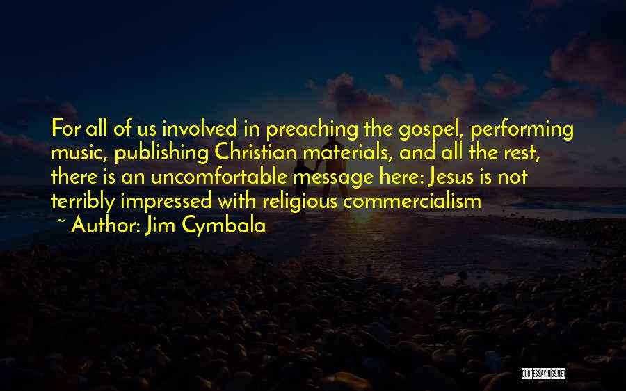 Christian Preaching Quotes By Jim Cymbala