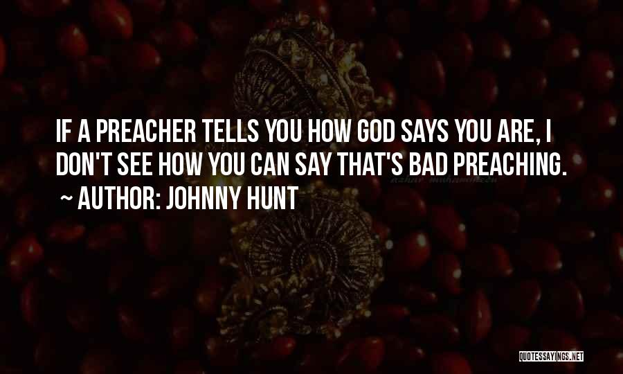 Christian Preaching Quotes By Johnny Hunt