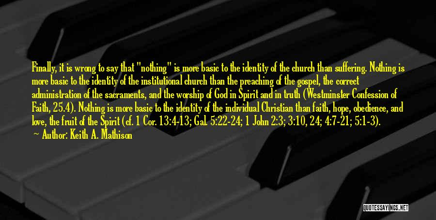 Christian Preaching Quotes By Keith A. Mathison