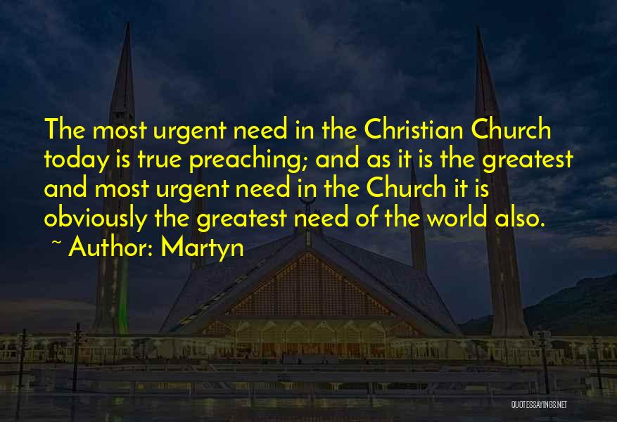 Christian Preaching Quotes By Martyn