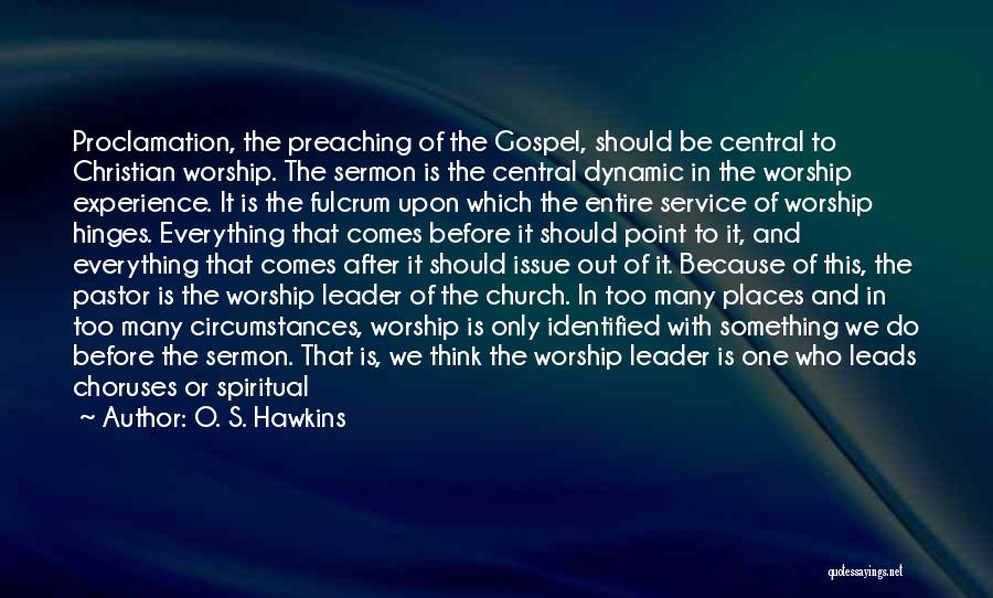 Christian Preaching Quotes By O. S. Hawkins