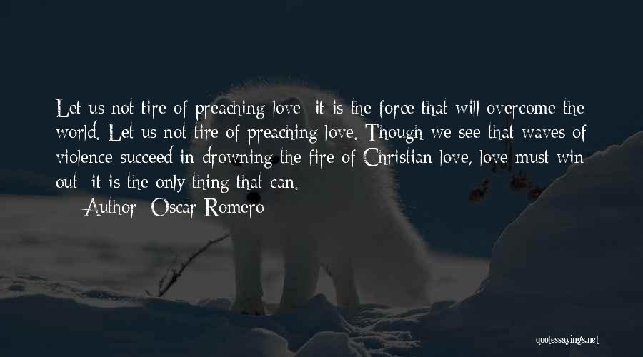 Christian Preaching Quotes By Oscar Romero