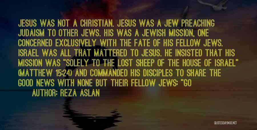 Christian Preaching Quotes By Reza Aslan
