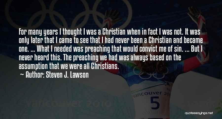 Christian Preaching Quotes By Steven J. Lawson
