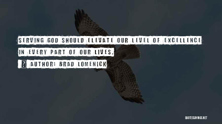 Christian Serving Quotes By Brad Lomenick