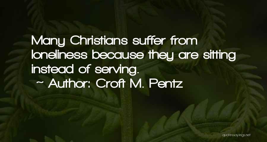 Christian Serving Quotes By Croft M. Pentz