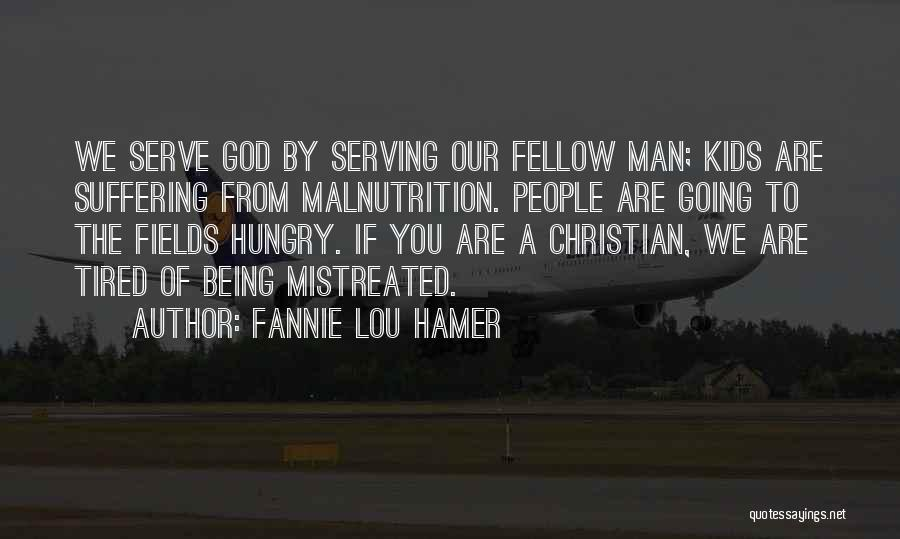 Christian Serving Quotes By Fannie Lou Hamer