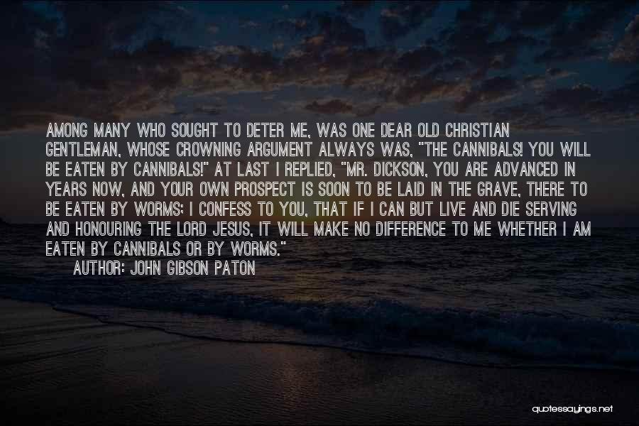 Christian Serving Quotes By John Gibson Paton