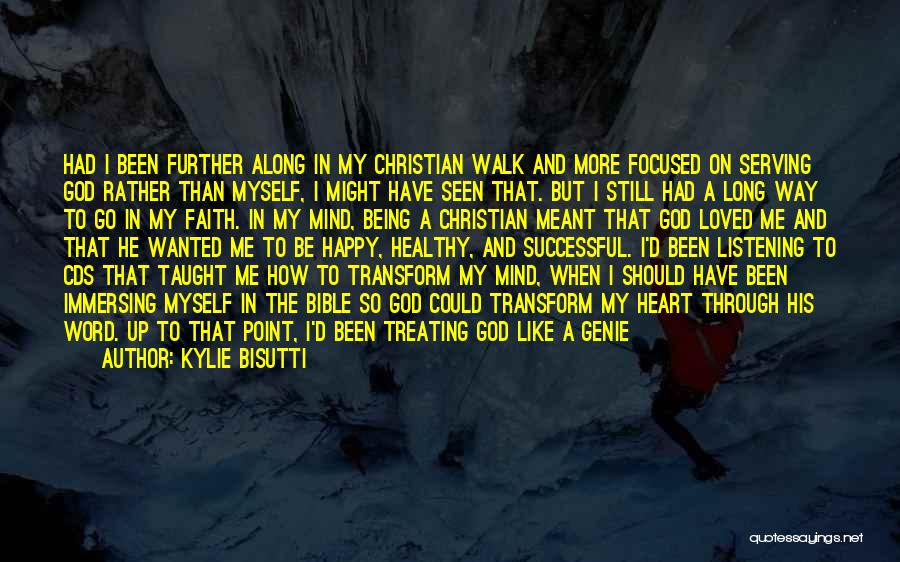 Christian Serving Quotes By Kylie Bisutti