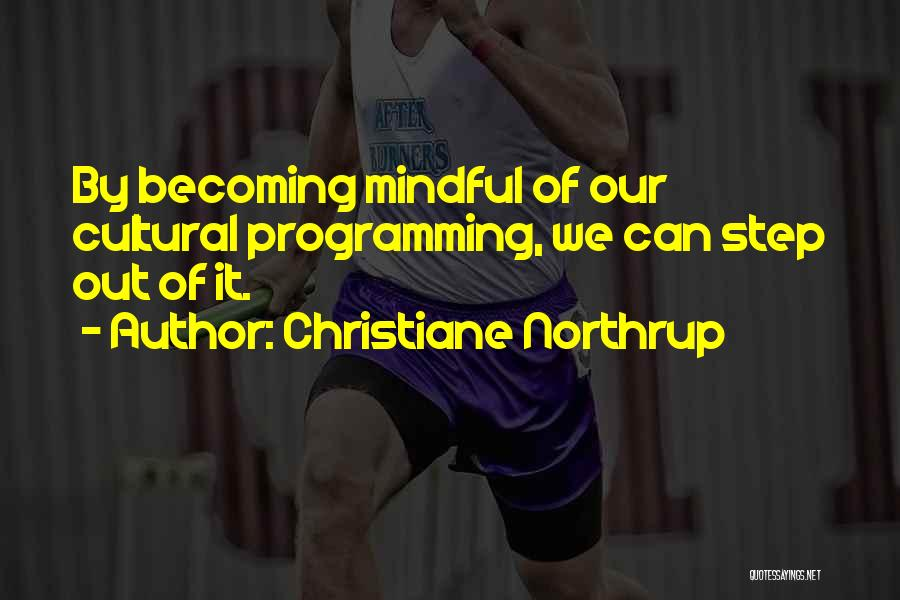 Christiane Northrup Quotes 268161